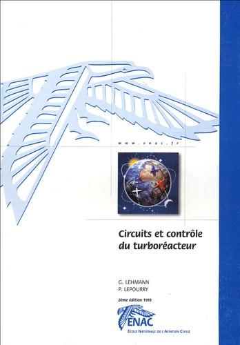 G Lehmann et Patrick Lepourry - Circuits et contrôle du turboréacteur.