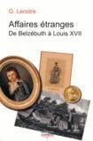 G. Lenotre - Affaires étranges - De Belzébuth à Louis XVII.