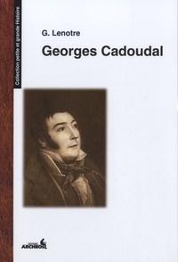 G. Lenotre - Georges Cadoudal.