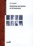 G. Lenotre - Histoires de police et d'aventures.