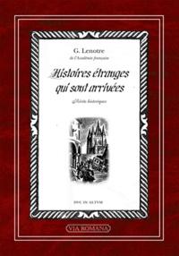 G. Lenotre - Histoires étranges qui sont arrivées.