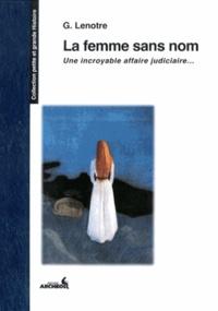G. Lenotre - La femme sans nom.