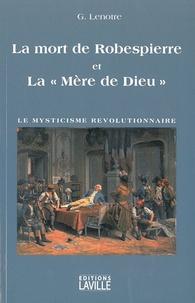 """G. Lenotre - La mort de Robespierre et la """"Mère de Dieu"""" - Le mysticisme révolutionnaire."""