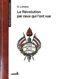 G. Lenotre - La Révolution par ceux qui l'ont vue.