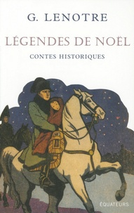 G. Lenotre - Légendes de Noël (Contes historiques).