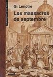 G. Lenotre - Les massacres de septembre.
