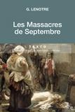 G Lenotre - Les massacres de septembre.
