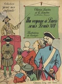 G. Lenotre et Thérèse Lenôtre - Un voyage à Paris sous Louis XVI.
