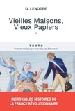G Lenotre - Vieilles maisons, vieux papiers - Tome 1.