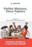 G Lenotre - Vieilles maisons, vieux papiers - Tome 2.