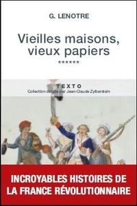 G. Lenotre - Vieilles maisons, vieux papiers - Tome 6.