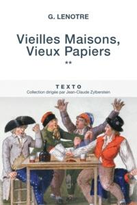G. Lenotre - Vieilles maisons, vieux papiers - Tome 2.
