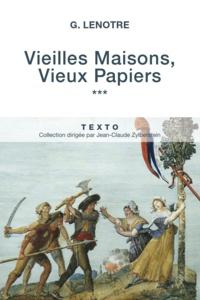 G. Lenotre - Vieilles maisons, vieux papiers - Tome 3.