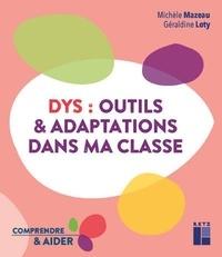 G Lety et Michèle Mazeau - DYS : outils et adaptations dans ma classe Cycles 2 et 3.