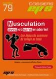 G Levavasseur et F Pozzo - la musculation avec et sans matériel.