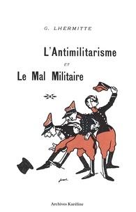 G. Lhermitte - L'antimilitarisme et le mal militaire.