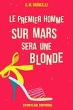 G.M. Giudicelli - Le premier homme sur Mars sera une blonde.
