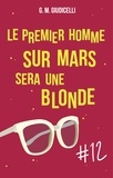 G.M. Giudicelli - Le premier homme sur Mars sera une blonde - Episode 12.