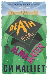 G.M. Malliet - Death at the Alma Mater.