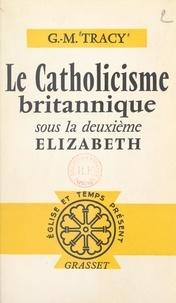 G.-M. Tracy et Gaëtan Bernoville - Le catholicisme britannique - Sous la deuxième Élisabeth.