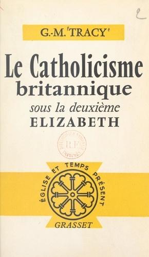 Le catholicisme britannique. Sous la deuxième Élisabeth