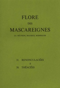 Histoiresdenlire.be FLORE DES MASCAREIGNES (LA REUNION, MAURICE, RODRIGUES) N°S 31 A 50 : RENONCULACEES A THEACEES Image