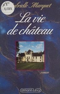 G Marquet - La Vie de château.