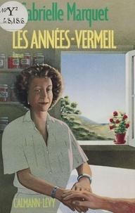 G Marquet - Les Années-vermeil.
