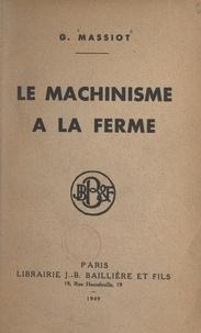 G. Massiot - Le machinisme à la ferme.