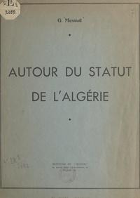 G. Messud - Autour du statut de l'Algérie.