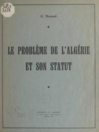 G. Messud - Le problème de l'Algérie et son statut.