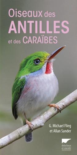 G. Michael Flieg et Allan Sander - Oiseaux des Antilles et des Caraïbes.
