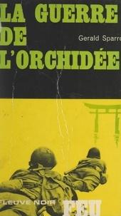 G. Molinari et Gerald Sparrow - La guerre de l'orchidée.