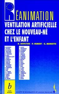 G Moriette et Denis Devictor - Ventilation artificielle chez le nouveau-né et l'enfant.