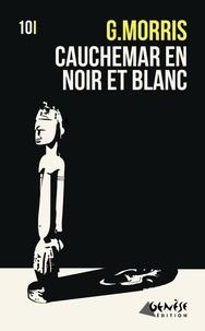 G Morris - Cauchemar en noir et blanc.