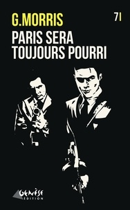 G Morris - Paris sera toujours... pourri.