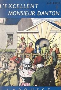 G.-O. Duvic et Paul Alamassé - L'excellent Monsieur Danton.