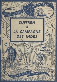 G.-O. Duvic et Maurice Toussaint - Suffren et la campagne des Indes.