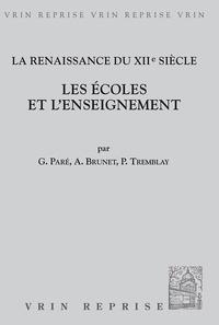 G. Paré et A Brunet - La renaissance au XIIe siècle - Les écoles et l'enseignement.