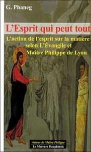 Galabria.be L'esprit qui peut tout - L'action de l'esprit sur la matière selon l'Evangile et Maître Philippe de Lyon Image