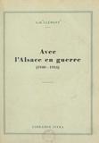 G.-R. Clément et Robert Heitz - Avec l'Alsace en guerre, 1940-1944.