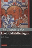 G. R. Evans - The Church in the Early Middle Ages.
