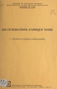 G. Roche et Christian Roche - Les civilisations d'Afrique Noire (1) - Sociétés et religion traditionnelles.