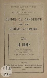 G. Roubaudi et Emile Dacier - Guides du canoëiste sur les rivières de France (16). La Marne.