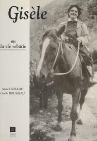 G Rousseau - Gisèle ou La vie rebâtie.