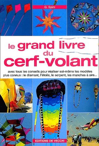 G Spini - Le grand livre du cerf-volant.