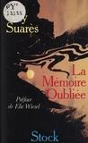G Suares - La Mémoire oubliée - Récit.