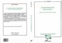 G Tribou - L'entrepreneur musulman - L'islam et la rationalité d'entreprise.