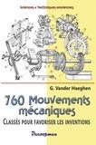 G Vander Haeghen - 760 mouvements mécaniques classés en vue de favoriser les inventions.
