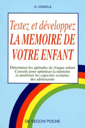 G Vignola - Tester et développer la mémoire de votre enfant.